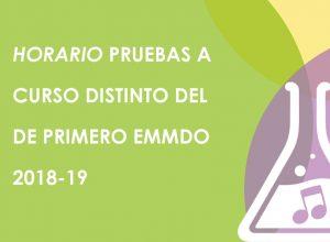HORARIO-PRUEBAS-A-CURSO-DISTINTO-DEL-DE-PRIMERO-EMMDO-2018-19
