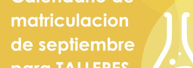 Calendario de matriculación de septiembre para TALLERES