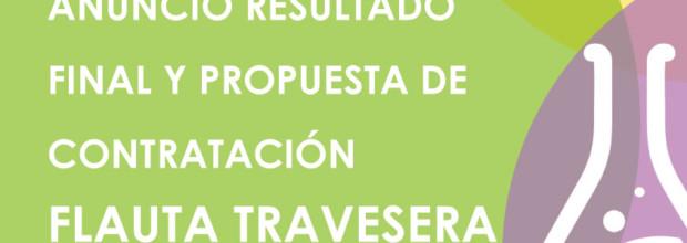 ANUNCIO RESULTADO FINAL Y PROPUESTA DE CONTRATACIÓN  FLAUTA TRAVESERA