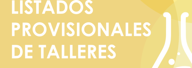 LISTADOS PROVISIONALES DE TALLERES