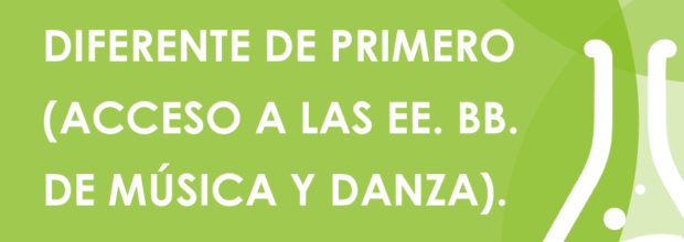 PRUEBAS A CURSO DIFERENTE DE PRIMERO (ACCESO A LAS EE. BB. DE MÚSICA Y DANZA). CURSO 2020/2021