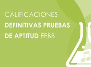 CALIFICACIONES-DEFINITIVAS-PRUEBAS-DE-APTITUD-EEBB